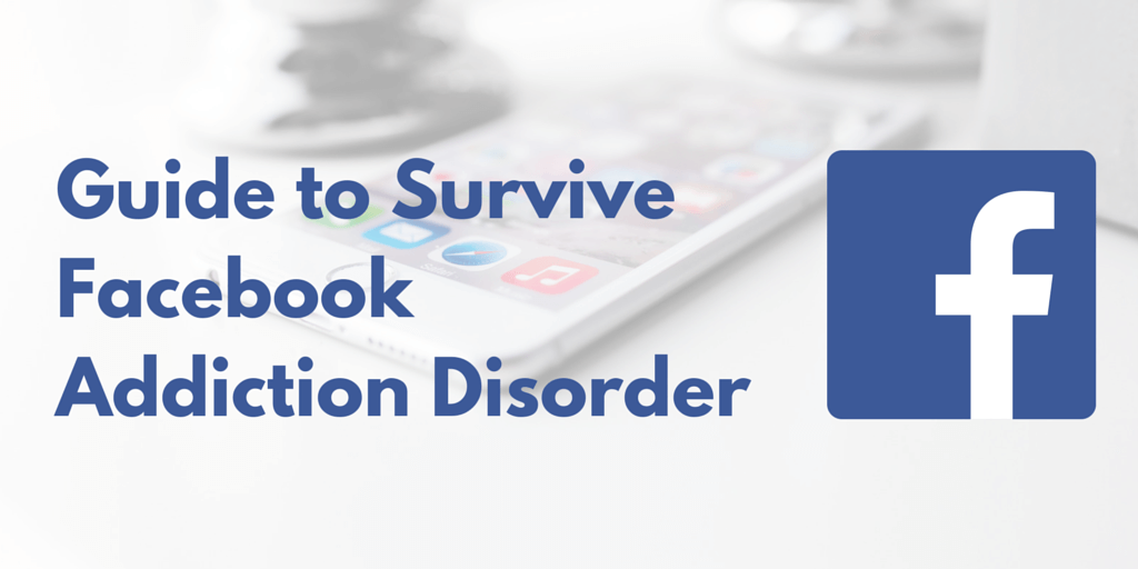 Guide Survive Facebook Addiction